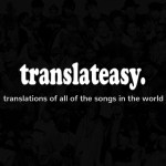 Join Translateasy.com in uniting the global online music loving community with international song lyric translation!
