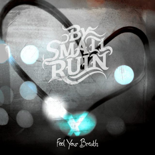 MHBOX UK BEST NEW POP ROCK OF 2020: Beautiful smooth, melodic vocals and sweet meandering pianos and guitars, 'By Small Ruin' releases a touching song with 'Feel Your Breath'