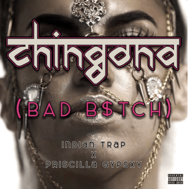 "MHBOX TRAP GEMS: 'Indian Trap' takes us on an exotic mysterious Trap dance with savage bad spitter 'Priscilla Gypsxy' on the red hot tantric Dirty Trap hit  ""CHINGONA (BAD B$TCH)"""