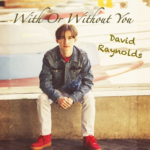 Netflix Star 'David Raynolds' from 'The Babysitters Club' releases a stunning new modern Pop version of the U2 smash hit 'With Or Without You'