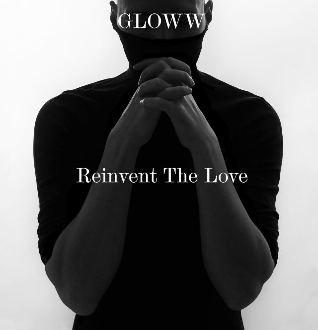 Self Produced 'Gloww'  brings a special atmosphere and unusual beauty to new single 'Reinvent The Love'