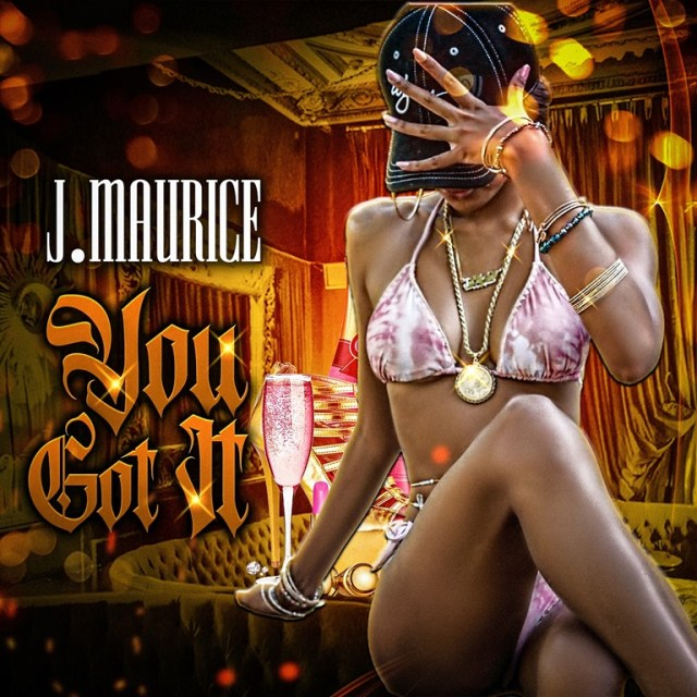 'J. Maurice' can electrify any party, rooftop or club with his uplifting beat ode to boss women on 'You Got It'