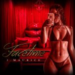 J.Maurice releases new video for his smash hit FACETIME