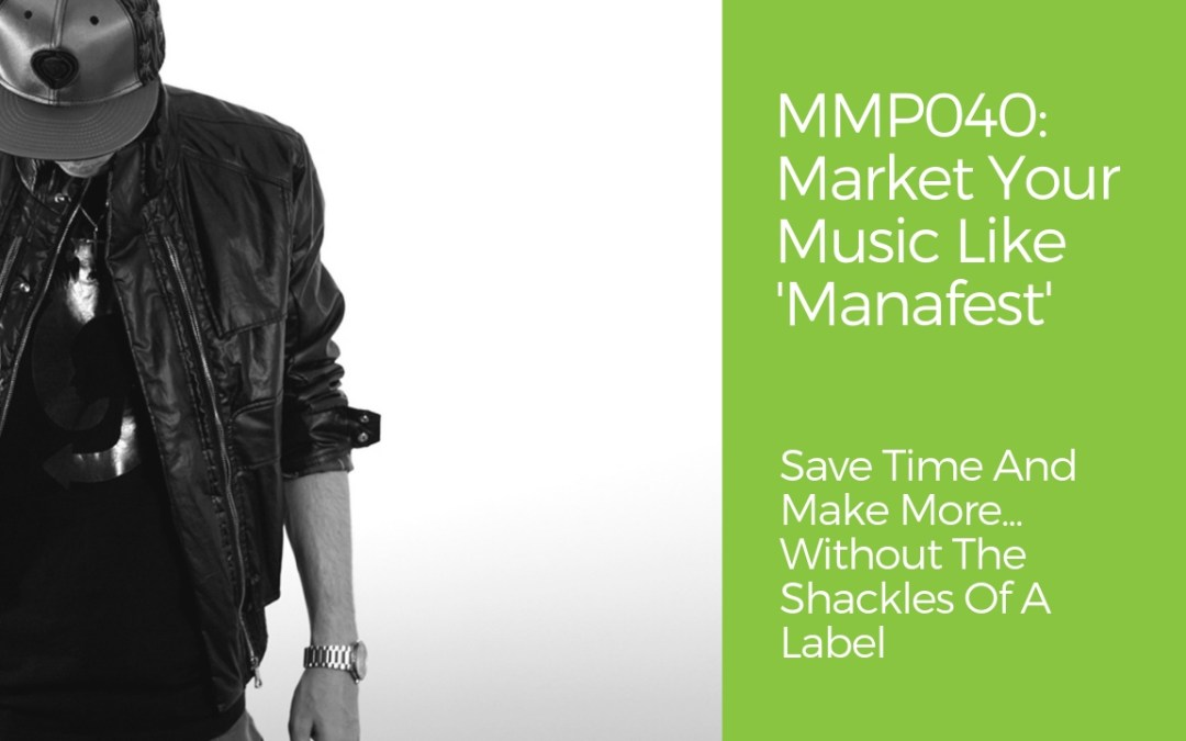 MMP040-manafest-new-ways-to-market-your-music-chris-greenwood