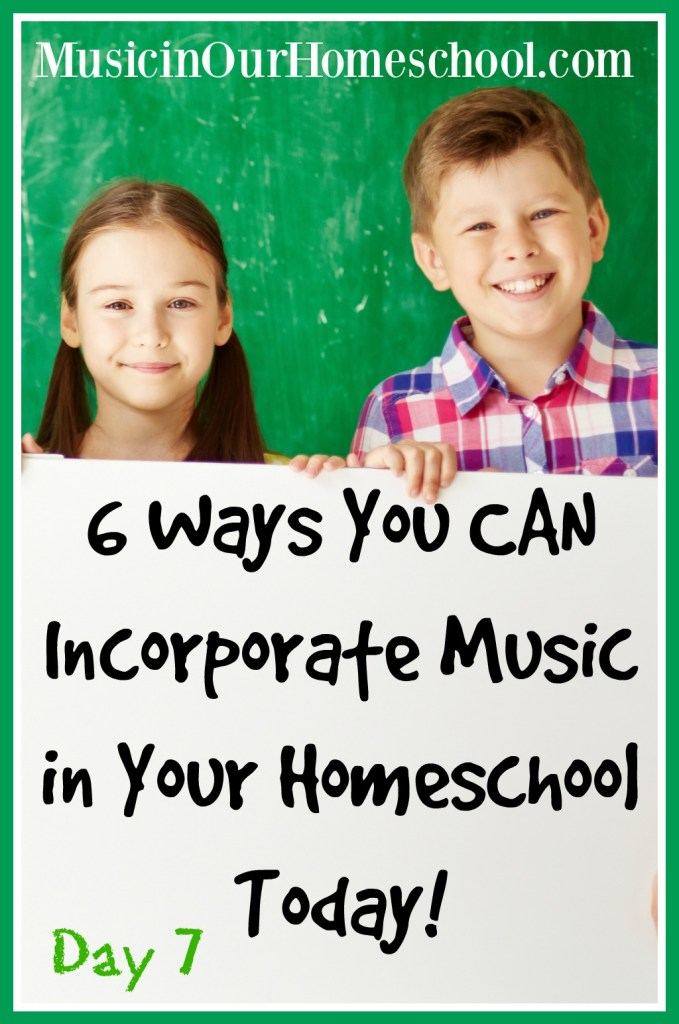 6 Ways You CAN Incorporate Music in Your Homeschool Today! #musiceducation #musiclessonsforkids #homeschoolmusic #musicinourhomeschool