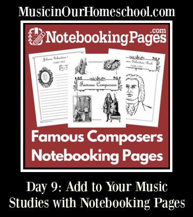 Notebooking Pages Famous Composers for adding to your music studies #musiceducation #musiclessonsforkids #homeschoolmusic #musicinourhomeschool