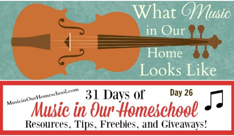 What Music in our Home Looks Like (Day 26)
