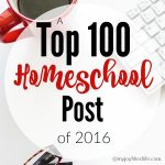 Top 100 Homeschool Posts of 2016
