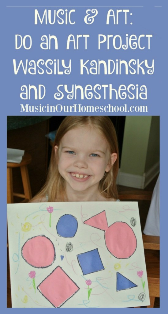 Do an Art & Music Project with Wassily Kandinsky and Synesthesia. #artproject #musiclesson