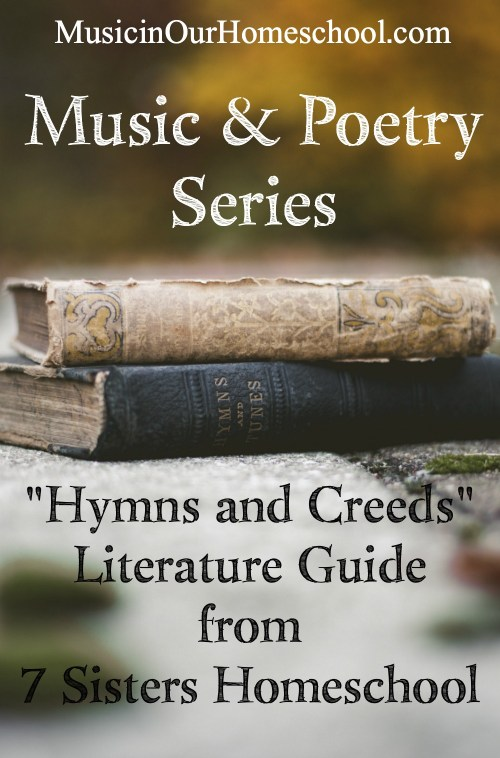 Hymns and Creeds literature guide from the Music & Poetry Series at Music in Our Homeschool #hymn #creed #literature #homeschool #musicinourhomeschool