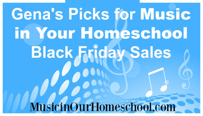 Gena's Picks for Music in Your Homeschool Black Friday Sales