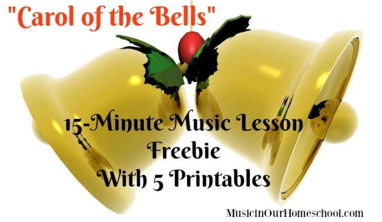 "15-Minute Freebie Music Lesson on ""Carol of the Bells"" with 5-Page Printable Pack"