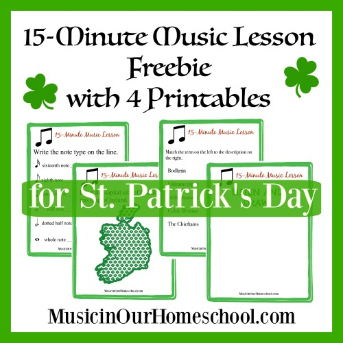 Free 15-Minute Music Lesson for St. Patrick's Day with free 4-page printable pack #stpatricksday #stpatricksdaymusic #musiceducation #musiclessonsforkids #musicinourhomeschool
