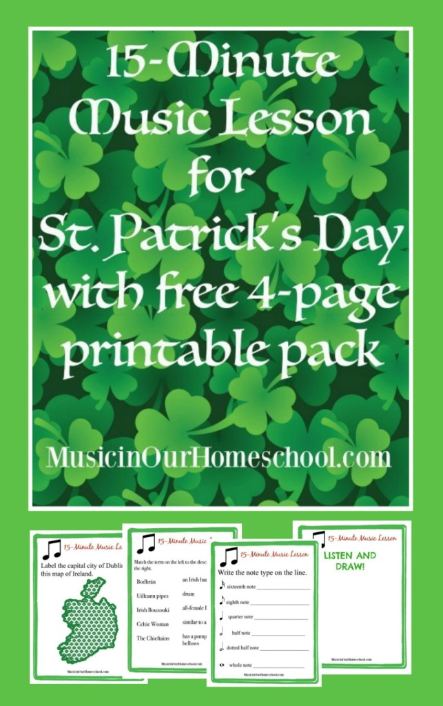 Free 15-Minute Music Lesson for St. Patrick's Day with a free 4-page printable pack. #musicinourhomeschool #homeschoolmusic #musiclessonsforkids #stpatricksday