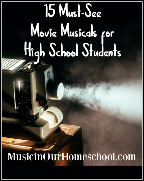 15 Must-See Movie Musicals for High School Students