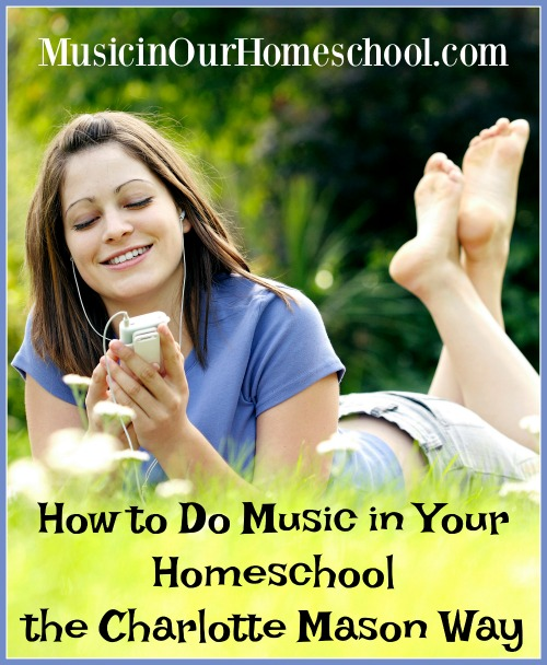 How to Do Music in Your Homeschool the Charlotte Mason Way
