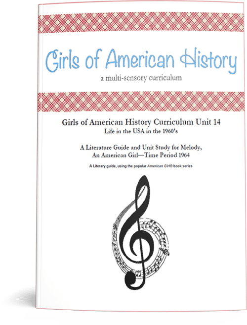 "Girls of American History ""Life in the USA in the 1960s: Melody"" literature guide and unit study"