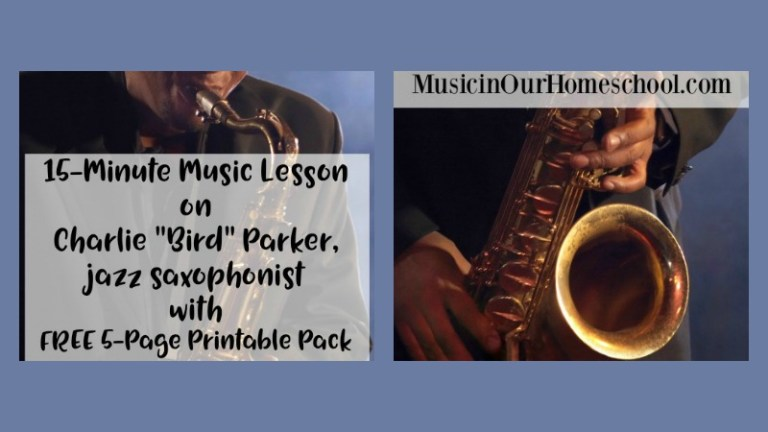 15-Minute Music Lesson on Charlie Bird Parker with free printable pack
