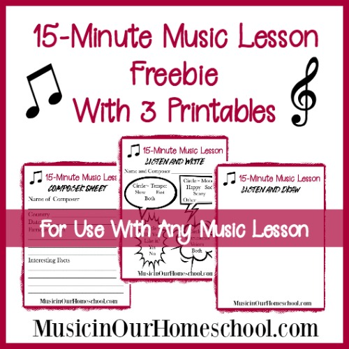 15-Minute Music Lesson Printable Pack, free download from Music In Our Homeschool, includes Composer Sheet, Listen and Write, and Listen and Draw.