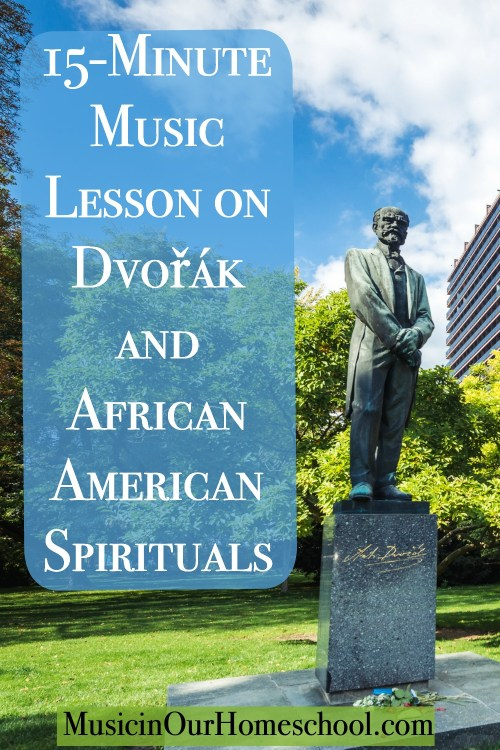 15-Minute Music Lesson on Dvořák and African American Spirituals with a free printable pack #musiclessonsforkids #elementarymusic #musiceducation #musicteacher #homeschoolmusic #musicinourhomeschool