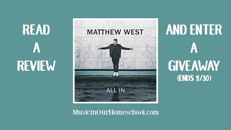 Matthew West CD All In review and giveaway (ends 9/30)