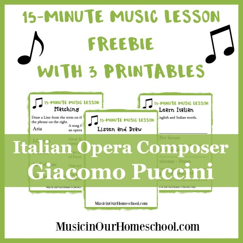 15-Minute Music Lesson Freebie on Giacomo Puccini with 3 Printables from Music in Our Homeschool