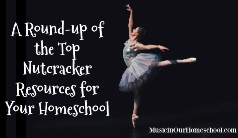 A Round-up of the Top Nutcracker Resources for Your Homeschool. Find music, books, CDs, printables, art, and crafts. From Music in Our Homeschool.