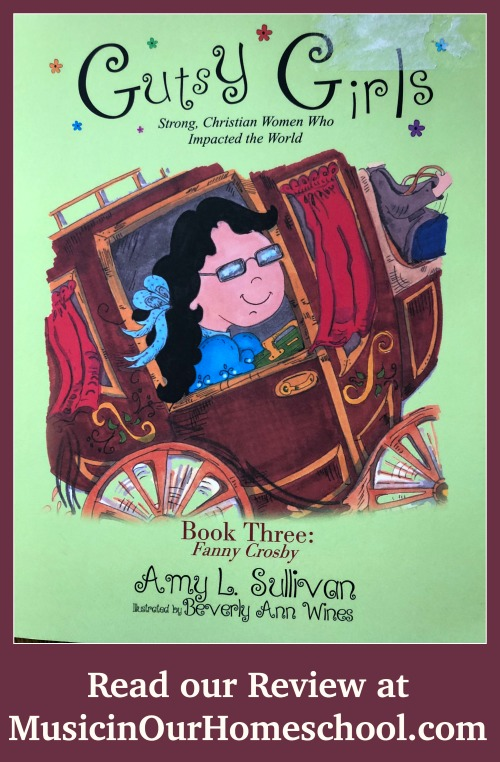 Why You'll Be Inspired by Gutsy Girl Fanny Crosby {Music Book Review Series} From Music in Our Homeschool