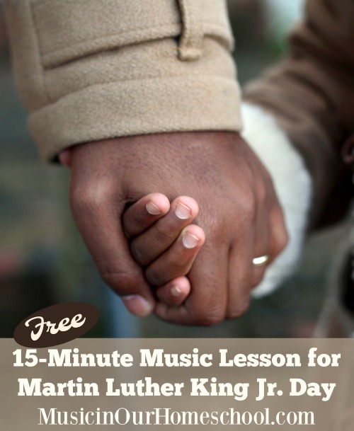 Free 15-Minute Music Lesson for Martin Luther King Jr. Day from Music in Our Homeschool, with a free printable pack #MLKday #musiclessonsforkids #musicteacher #homeschoolmusic