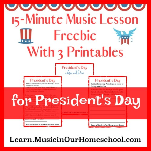 Presidents Day Printable Pack for 15-Minute Music Lesson for President's Day. Free 3-page printable pack! From Music in Our Homeschool.