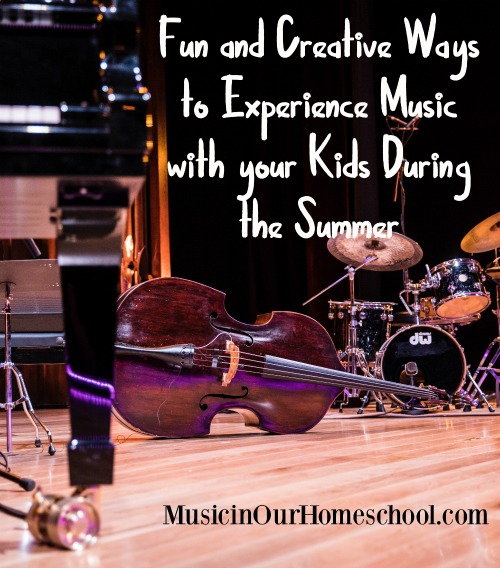 Fun and Creative Ways to Experience Music with your Kids During the Summer