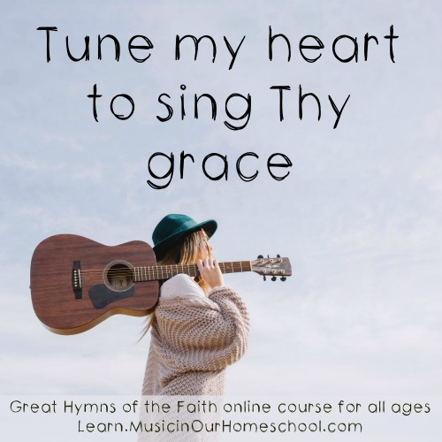 Great Hymns of the Faith online course for all ages from Learn.MusicinOurHomeschool.com. Best hymn study course ever!