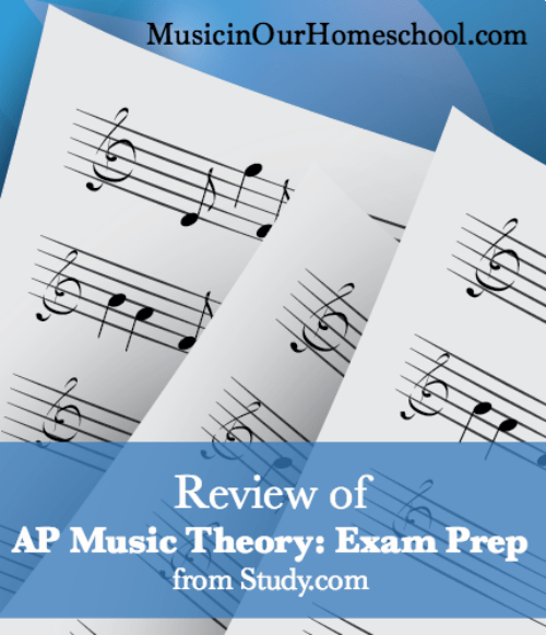 Review of AP Music Theory Exam Prep from Study.com so you can use it for your own AP Music Theory Exam Prep. #aptest #advancedplacement #apmusictheory #musictheory #musicinourhomeschool