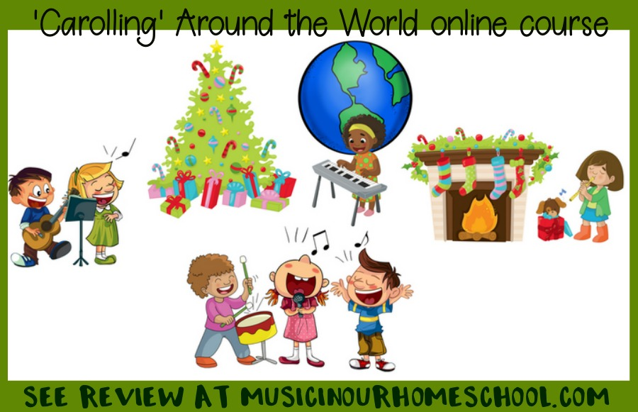 Carolling Around the World online course to learn about Christmas Carols #music #musicinourhomeschool #onlinemusiccourse #christmasmusic