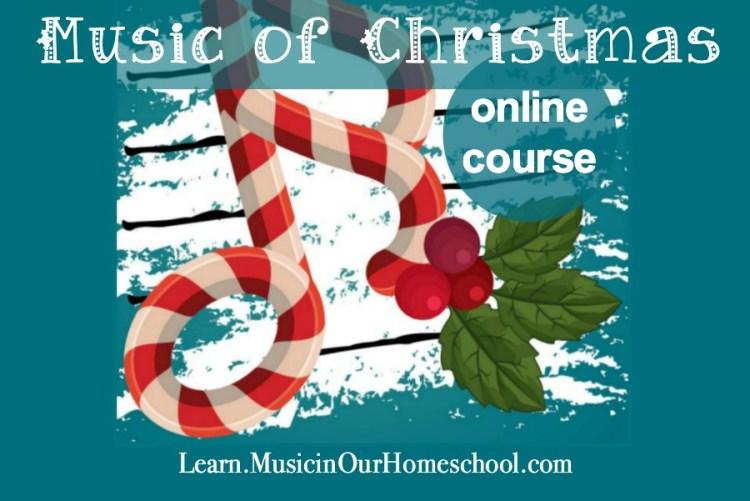 Music of Christmas online course, an online course to get you in the holiday Christmas spirit with 15-Minute Music Lessons from Learn.MusicinOurHomeschool.com #Christmas #Christmasmusic #musiclesson #homeschoolmusic