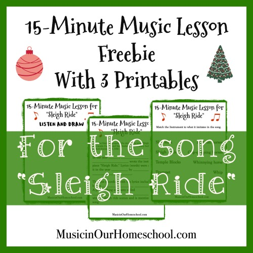 15-Minute Music Lesson Freebie for the song Sleigh Ride free printable pack from Music in Our Homeschool #musicinourhomeschool #musiclesson #musicprintable #christmassong