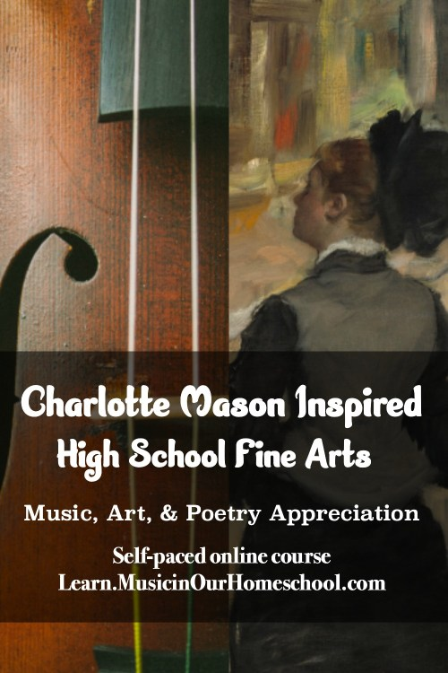 Charlotte Mason High School Fine Arts online course includes music appreciation, art appreciation, and poetry appreciation