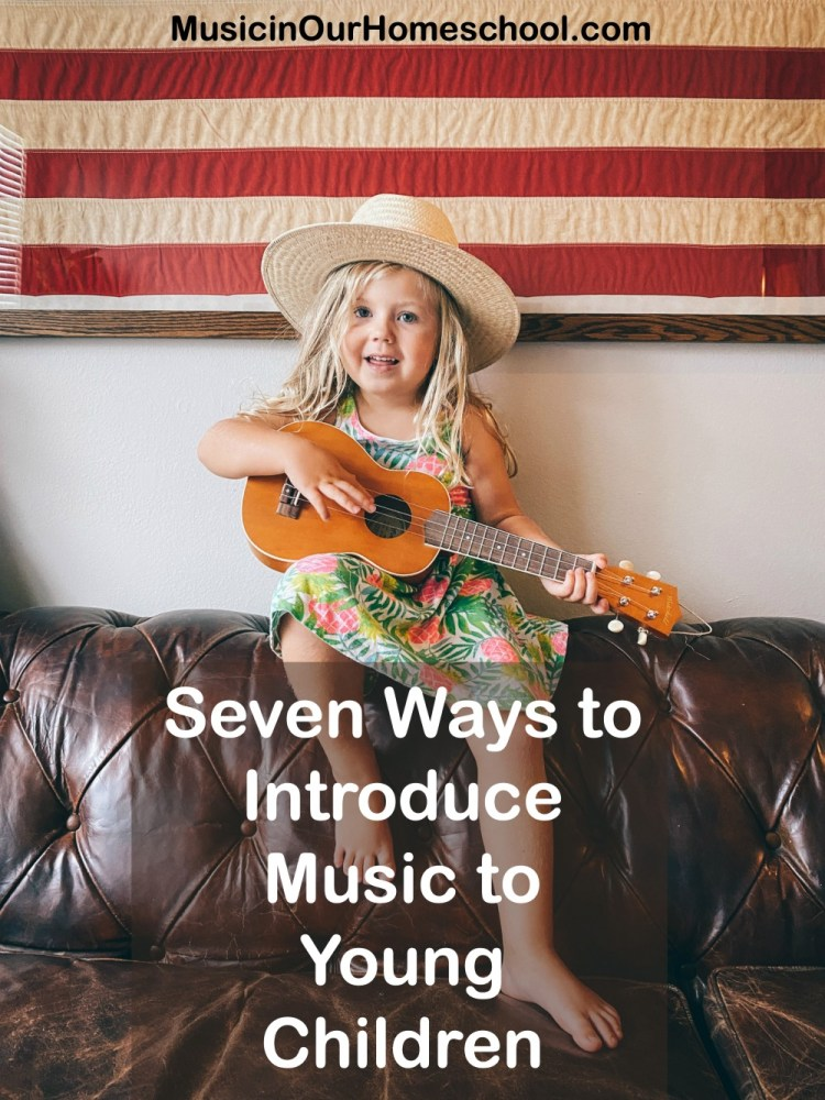 Seven Ways to Introduce Music to Young Children