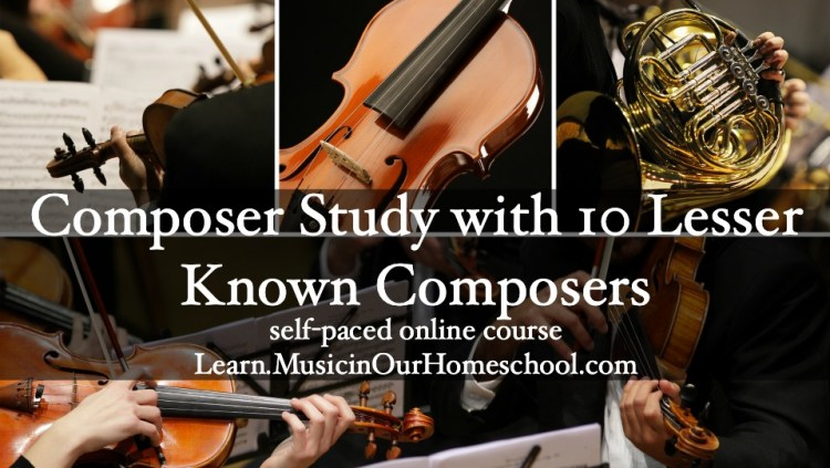 Composer Study with 10 Lesser-Known Composers online course