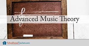 Advanced Music Theory from Schoolhouse Teachers