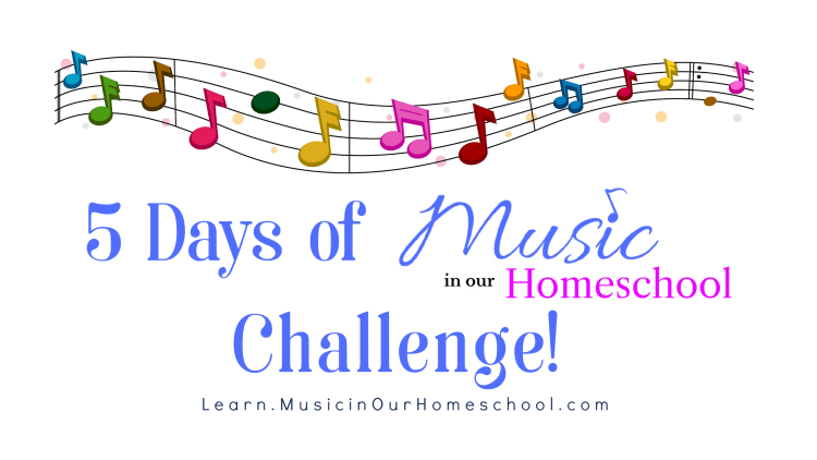 "5 Days of ""I Can Do Music in Our Homeschool"" Challenge"
