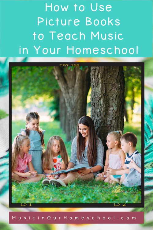 How to Use Picture Books to Teach Music in Your Homeschool from MusicinOurHomeschool.com