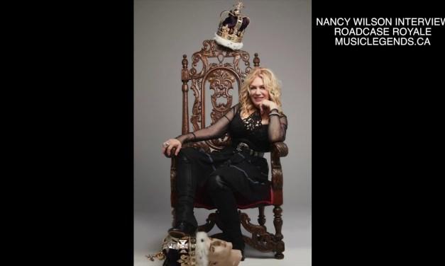 NANCY WILSON INTERVIEW – ROADCASE ROYALE