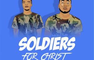 God's Choice - 'Soldiers For Christ' ft. Prinx Emmanuel