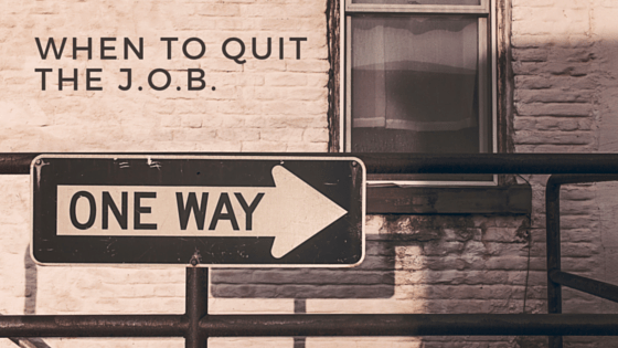 When To Quit The J.O.B.