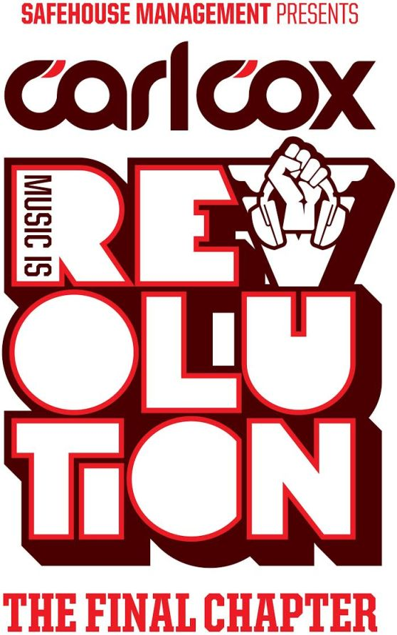 Carl Cox - Music Is Revolution The Final Chaper - First names confirmed