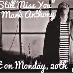 """Mark Anthony to release charity single """"I Still Miss You"""""""