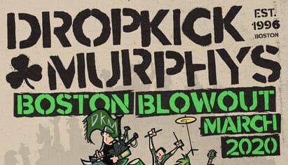 Dropkick Murphys Tour 2020.Dropkick Murphys Reveal Boston Blowout With Six Headlining