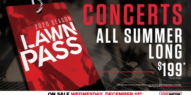Summer Concerts 2020.Live Nation Announces 2020 Lawn Pass Unlimited Access To
