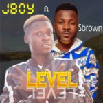[Music] J Boy Ft S Brown –  Level